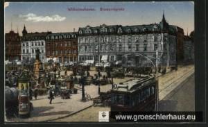 Der Bismarck-Platz in Wilhelmshaven um 1915 auf einer zeitgenössischen Postkarte.