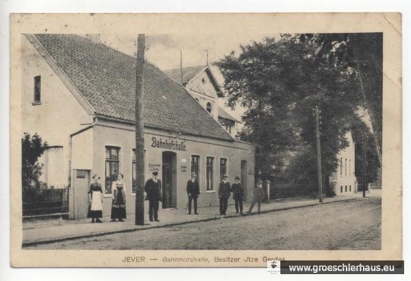 """""""Bahnhofshalle"""" in der Schlosserstraße 31. Postkarte vor 1918 (Besitzer zu dieser Zeit noch Itze Gerdes). Schlossmuseum Jever PK 2418."""